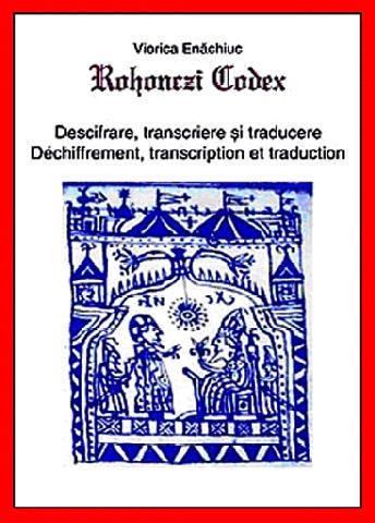 Codexul Rohonczi-O carte veche de 1.000 de ani, păstrată la Budapesta, răstoarnă toate teoriile istorice despre cultura strămoşilor noştri Coprohonczi